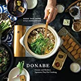 Donabe: Classic and Modern Japanese Clay Pot Cooking: A Cookbook