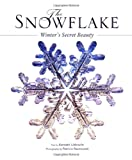 The Snowflake: Winter\'s Secret Beauty