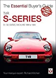 TVR S-series: S1, S2, S3/S3C, S4C & V8S 1986 to 1994 (Essential Buyer's Guide)