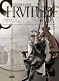 Servitude, Tome 3 : L'Adieu aux rois (『隷属』第3巻「王たちとの決別」)