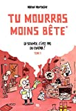 Tu mourras moins bête : Tome 1 (『バカにつける薬』第1巻)