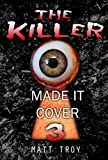 Thriller : The Killer - Made it: (Mystery, Suspaense, Thriller, Suspense Crime Thriller, Murder) (ADDITIONAL BOOK INCLUDED ) (Suspense Thriller Mystery, Serial Killer, crime 3) (English Edition)