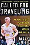 Called for Traveling: My Nomadic Life Playing Pro Basketball around the World (English Edition)
