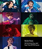 Bullet Train 5th Anniversary Tour 2017 Super Trans NIPPON Express 日本武道館(2017年6月10日) (通常盤) [Blu-ray]