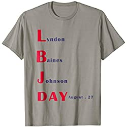 Lyndon Baines Johnson Day , LBJ T-Shirt ,in Texas, august 27