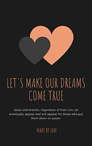 Let S Make Our Dreams Come True Notebook Dream Catcher Journal For Women Men Let S Make Our Dreams Come True Notebook Capturing Your Own Dreams 5x8 Inch Notebook