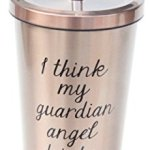 Jules-Travel-Stainless-Steel-Double-Walled-To-Go-Cup-I-Think-My-Guardian-Angel-Drinks