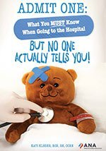 Admit One: What You Must Know When Going to the Hospital
