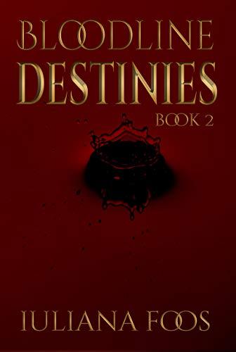 Bloodline Destinies by [Foos, Iuliana]