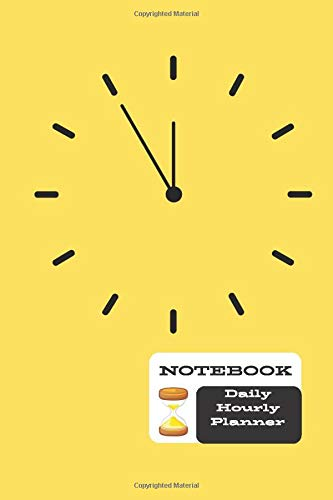 Notebook Daily Hourly Planner: Minimalist Planner, Task List Manager, Project Planner Notebook, Daily Task Manager, Journal Notebook 120 Pages 6″ x 9″ (15.24 x 22.86 cm)