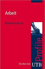 Arbeit, Manfred Füllsack, utb Profile, 2009