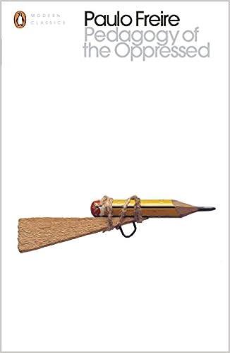 Pedagogy Of The Oppressed (Penguin Modern Classics) Descargar PDF Gratis