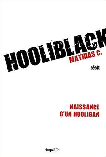 Hooliblack, Naissance d'un Hooligan