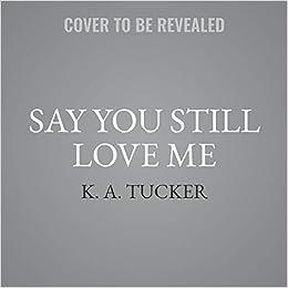 Afbeeldingsresultaat voor say you still love me k.a. tucker