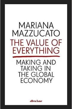 Mariana Mazzucato The value of everything