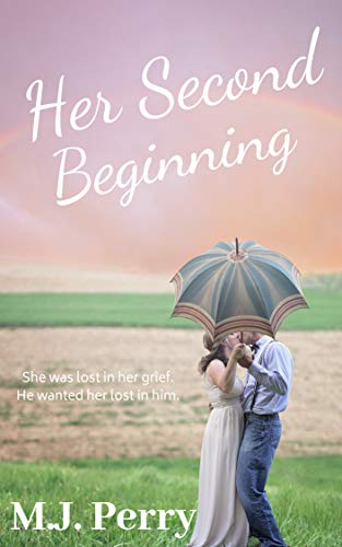 Her Second Beginning: A Sweet Romance by [Perry, M.J.]