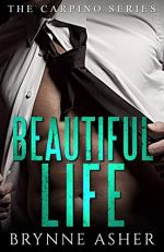 Beautiful Life by Brynne Asher