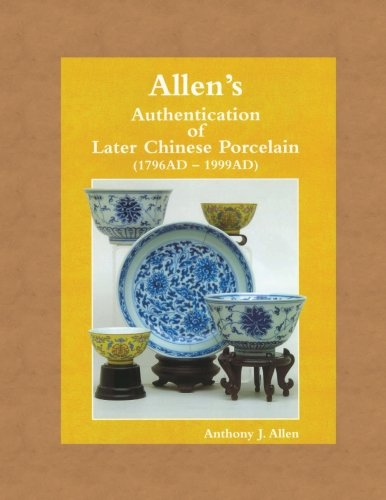 Allen's Authentication of Later Chinese Porcelain (1796 AD - 1999 AD)