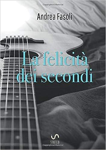 La felicità dei secondi Book Cover