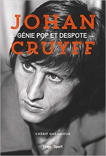 Johan Cruyff, genie pop et despote