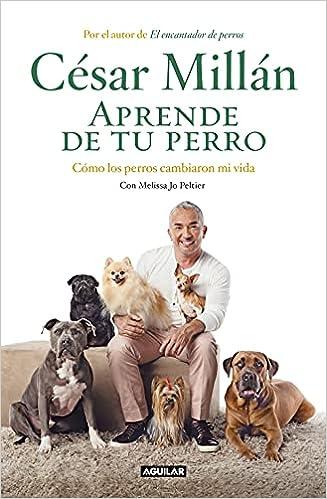 APRENDE DE TU PERRO de César Millán