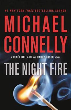 The Night Fire (A Renée Ballard and Harry Bosch Novel Book 2) by [Connelly, Michael]