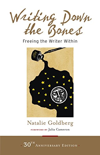 Writing Down the Bones: Freeing the Writer Within by [Goldberg, Natalie]
