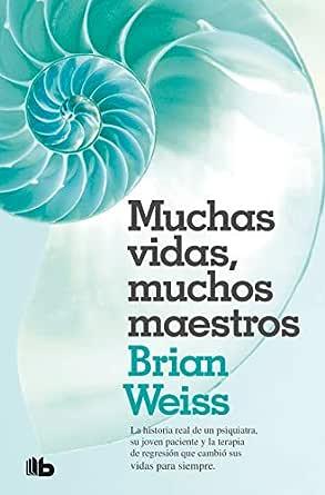 Muchas vidas, muchos maestros eBook: Weiss, Brian L.: Amazon.com ...