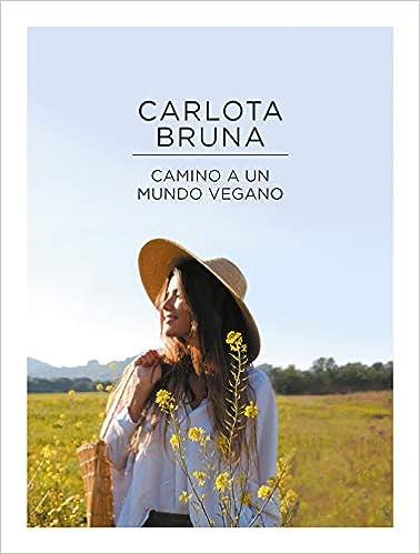 Leer Gratis Camino a un mundo vegano de Carlota Bruna
