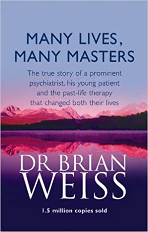 Many Lives, Many Masters: The true story of a prominent psychiatrist, his  young patient and the past-life therapy that changed both their lives:  Amazon.co.uk: Dr. Brian Weiss: 8601300438108: Books