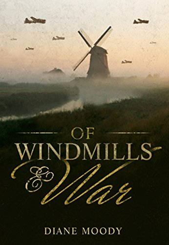 Of Windmills and War (The War Trilogy - Book 1) by [Moody, Diane]