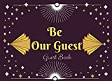Be Our Guest: Guest Book: for Visitors to Sign in, great housewarming gift.
