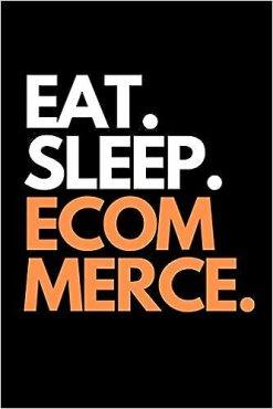Buy Eat. Sleep. Ecommerce.: Funny Online Entrepreneur Themed ...