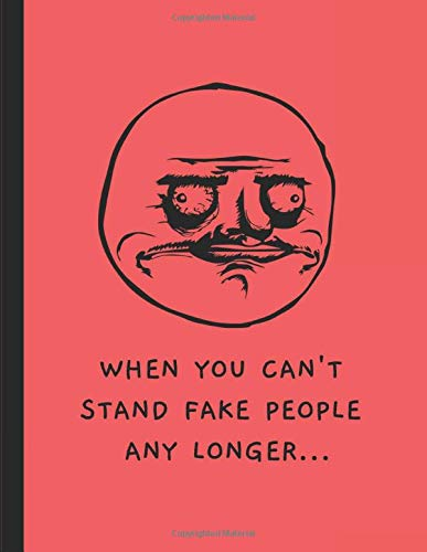 When You Can T Stand Fake People Any Longer A Cynical 2 In 1 Journal For Note Writing Doodling Amazon Co Uk Day Noteworthy 9781079754674 Books