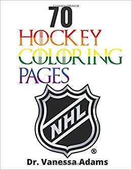 Hockey Coloring Pages Gifts For Hockey Fans To Color Every Nhl Hockey Teams Logo Adams Dr Vanessa 9798621305260 Amazon Com Books