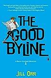 The Good Byline: A Riley Ellison Mystery (Riley Ellison Mysteries)