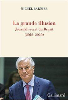 La grande illusion: Journal secret du Brexit (2016-2020) (Hors série  Connaissance) (French Edition): Barnier, Michel: 9782072880018: Amazon.com:  Books