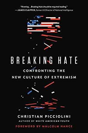 Breaking Hate: Confronting the New Culture of Extremism - Kindle edition by Picciolini, Christian. Politics & Social Sciences Kindle eBooks @ Amazon.com.