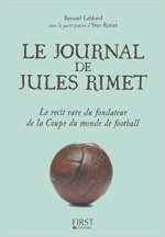 Le journal de Jules Rimet : Le récit rare du fondateur de la Coupe du monde de football