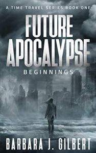 Future Apocalypse  by Barbara Gilbert