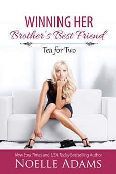 Winning Her Brother's Best Friend (Tea for Two Book 2) by [Adams, Noelle]