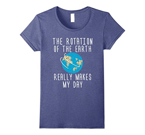 Womens Rotation Of The Earth Funny Science Teacher T-Shirt Medium Heather Blue