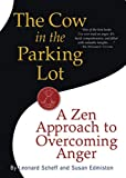 The Cow in the Parking Lot: A Zen Approach to Overcoming Anger