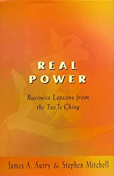 Real Power: Business Lessons from Tao Te Ching by James Autry