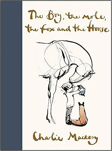 The Boy, the Mole, the Fox and the Horse: Mackesy, Charlie: 9780062976581:  Amazon.com: Books