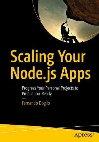 Scaling Your Node.js Apps: Progress Your Personal Projects to Production-Ready Front Cover