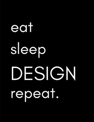 Eat, Sleep, DESIGN, repeat.: Designer's notebook