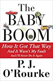 The Baby Boom: How It Got That Way, And It Wasn't My Fault, And I'll Never Do It Again