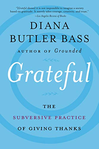 Grateful: The Subversive Practice of Giving Thanks by [Bass, Diana Butler]