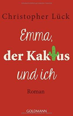 Christoph Lück: Emma, der Kaktus und ich